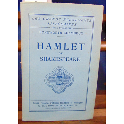 CHAMBRUN LONGWORTH : HAMLET DE SHAKESPEARE...