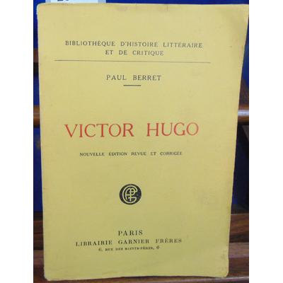 BERRET PAUL : VICTOR HUGO...