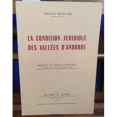 BELINGUIER Bertrand : La condition juridique des vallées d'andorre...
