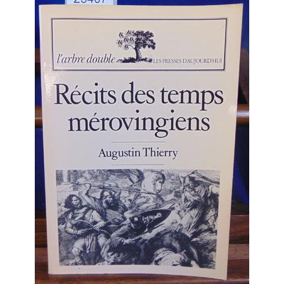 THIERRRY Augustin : Récits des temps mérovingiens...