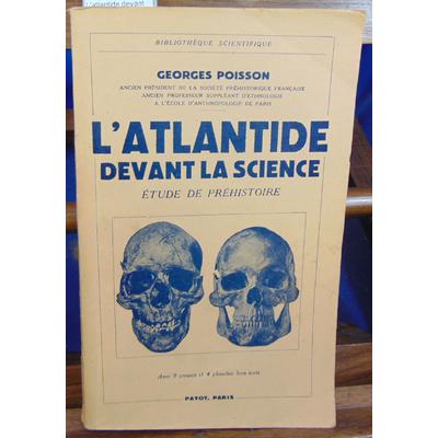 POISSON Georges : L'atlantide devant la science Etude de préhistoire avec 9 croquis et 4 planches hors texte..