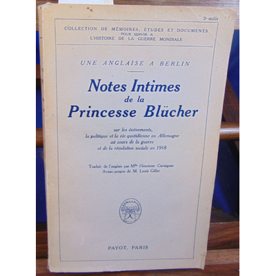 Blucher  : Notes intimes de la Princesse Blucher...