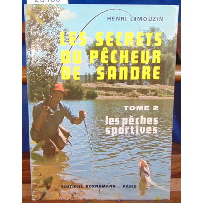 LIMOUZIN Henri : Les secrets du pêcheur de sandre tome 2 les pêches sportives...