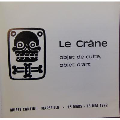 collectif  : Le crâne objet de culte, objet d'art...