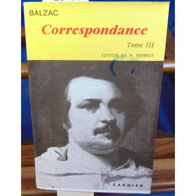 BALZAC  : Correspondance tome III (1836-1939 )...