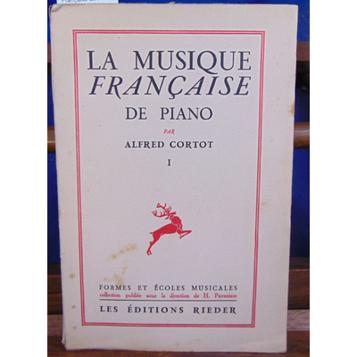Cortot Alfred : La musique Française de Piano. -1...