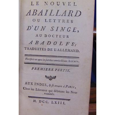 CAMPIGNEULLES Charles Claude : Le nouvel Abaillard ou lettres d'un singe , au docteur Abadolfs...