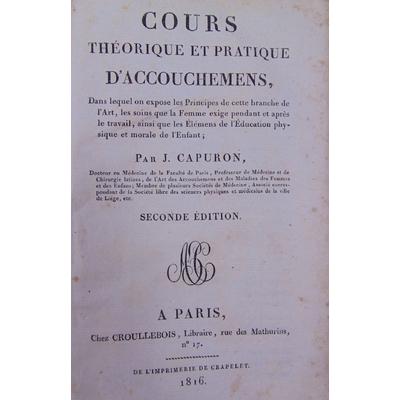 Capuron  : Cours théorique et pratique d'accouchements...