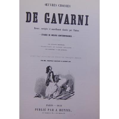 Gavarni  : Oeuvres choisies. Les enfants terribles. Traduction en langue vulgaire .Les Lorettes. Les actrices.