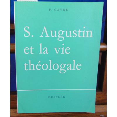 Cayré F : S. Augustin et la vie théologale...