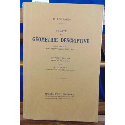 Roubaudi C : Traité de géométrie descriptive. Classe de Mathématiques spéciales...
