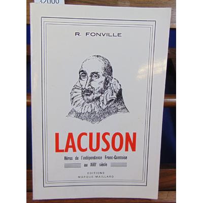 Fonville R : Lacusson. Héros de l'indépendance Franc-Comtoise...
