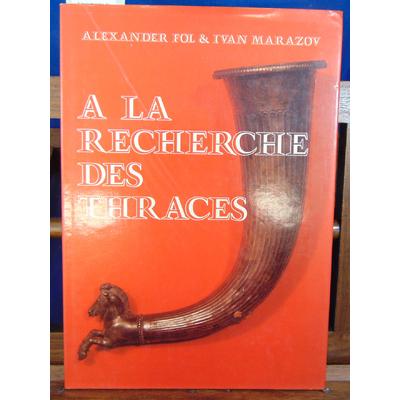 Marazov Alexander Fol : A la recherche des Thraces...