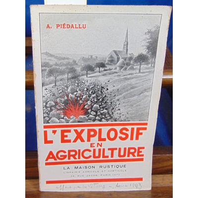 PIEDALLU André : L'explosif en agriculture...