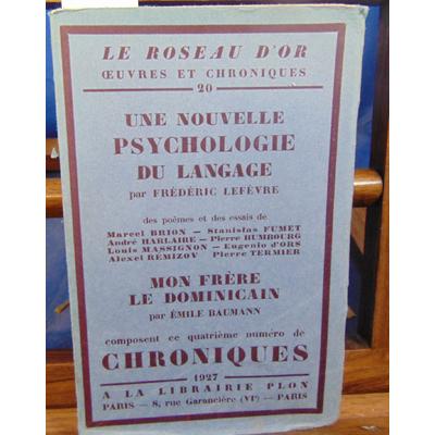 LEFEVRE Frédéric : Le roseau d'or -20 : une nouvelle psychologie du langage par Frédéric Lefèvre. Des poèmes e
