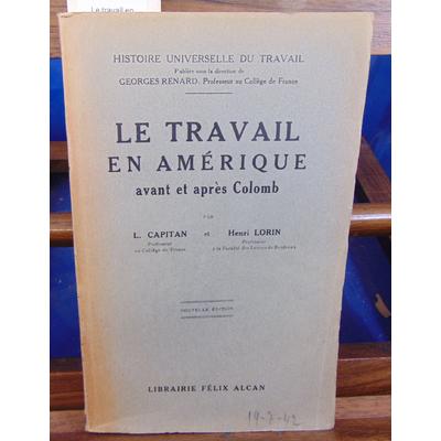 CAPITAN L & LORIN : Le travail en Amérique avant et après Colomb...