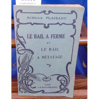 PLAISANT Achille : Le bail a ferme et le bail a métayage...