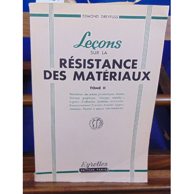 DREYFUSS Edmond : Leçons sur la résistance des matériaux : . Tome II. Résistance des pièces prismatiques droit