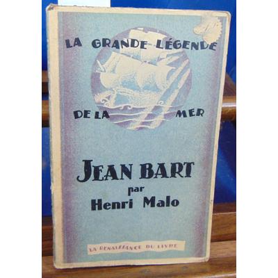 MALO Henri : Jean Bart la grande légende de la mer...