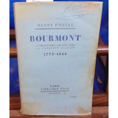 ESTRE Henry d : BOURMONT la chouannerie, les cent jours la conquête d'alger 1773-1846...