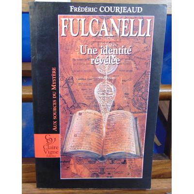Courjeaud Frédéric : Fulcanelli une identité revélée...