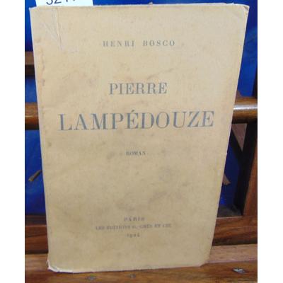 Bosco Henri : Pierre Lampédouze (avec un envoi de l'auteur )...