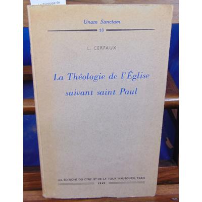 Cerfaux L : La théologie de l'église suivant Saint Paul...
