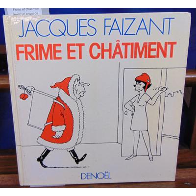 Faizant Jacques : Frime et chatiment (avec un envoi de l'auteur )...
