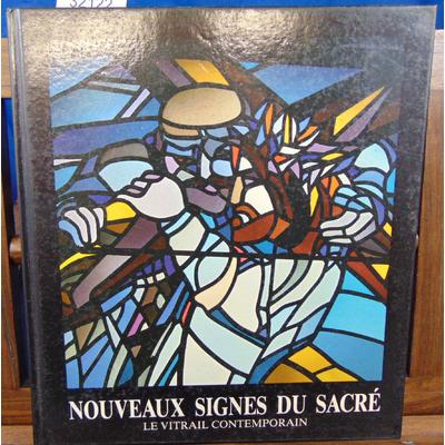 Chatton Etienne : Le vitrail contemporain,nouveaux signes du sacré...