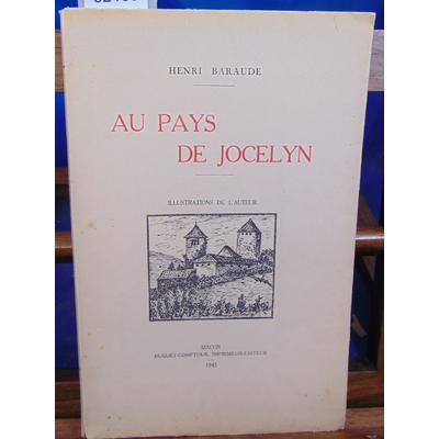 Baraude Henri : Au pays de Jocelyn...