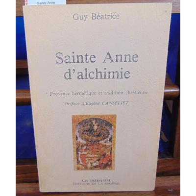 Béatrice Guy : Sainte Anne d'alchimie...