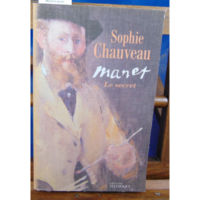 Chauveau sophie : Manet le secret...