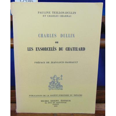 Teillon-Dullin Pauline : Charles Dullin ou les ensorcelés du Chatelard...
