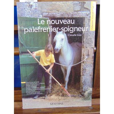 Lux Claude : Le Nouveau palefrenier : Manuel pratique...