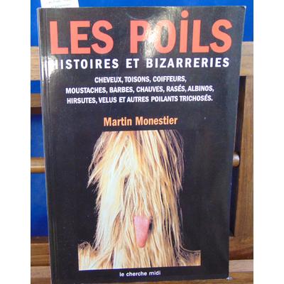 Monestier Martin : Les Poils : Histoires et bizarreries...