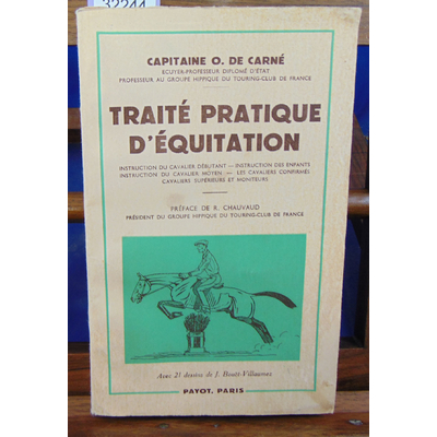 Carné Capitaine . de : Traité pratique d'équitation. instruction du cavalier débutant - instruction des enfant