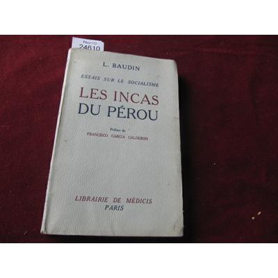 Baudin L : Les incas du pérou. essai sur le socialisme...