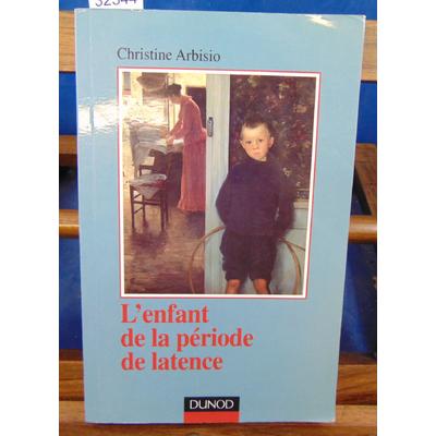 Arbisio christine : L'enfant de la période de latence...
