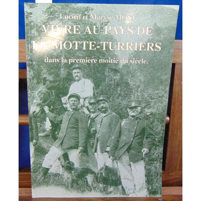 Most  : vivre au pays de La Motte-Turriers dans la première moitié du siècle...