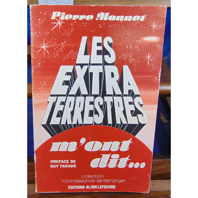 Monnet Pierre : Les Extra-terrestres m'ont dit...