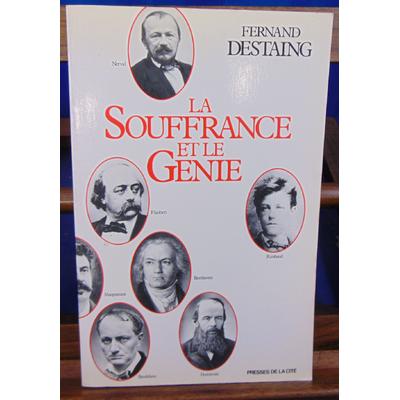 Destaing F : la souffrance et le génie...