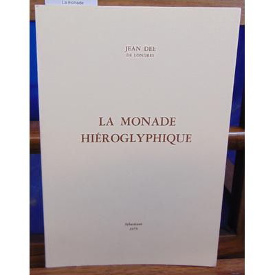Dee Jean : La monade Hiéroglyphe...