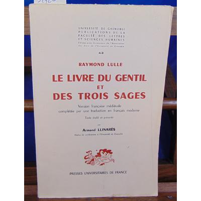 Lulle Raymond : Le livre du gentil et des trois sages : . Version française médiévale complétée par une traduc