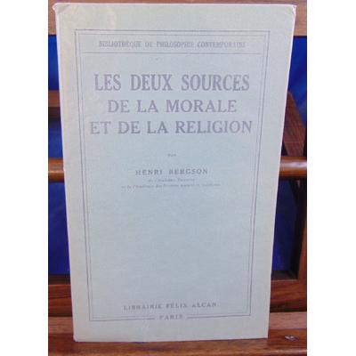 Bergson Henri :  Les deux sources de la morale...
