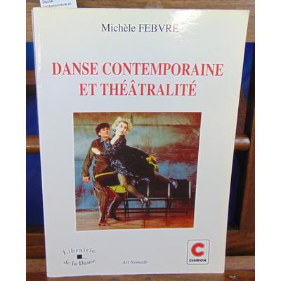 Febvre Michèle : Danse contemporaine et théâtralité...