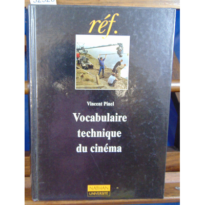 Pinel Vincent : Vocabulaire technique cinéma...