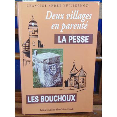 Vuillermoz Chanoine André : Deux villages en parenté : La Pesse et les Bouchoux...