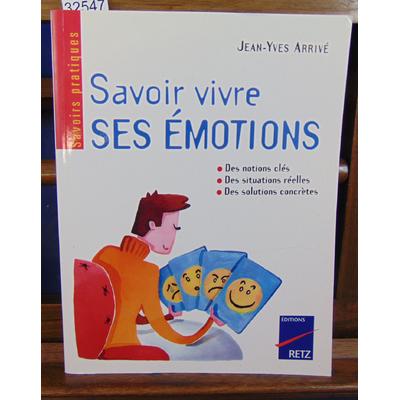 Arrive Jean-Yves : Savoir vivre ses émotions...