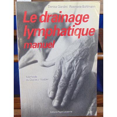 Giardini Denisa : Le Drainage lympathique manuel...