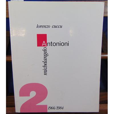 Cuccu  : Michelango antonioni 2. 1966/1984...
